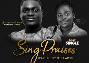 SING PRAISES BY DERRICK OPPONG & THE LEVITES CHORALE FT LYDIA APPAU