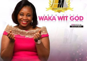 WAKA WIT GOD BY SIS. PHEBEAN GBONDO