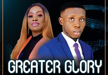 Greater Glory By John Trail Ft Esther Akpan