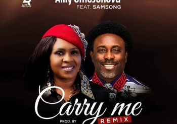 Carry Me By Ailly OmoJehovah Ft Samsong