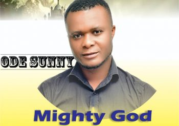 Mighty God By Ode Sunny
